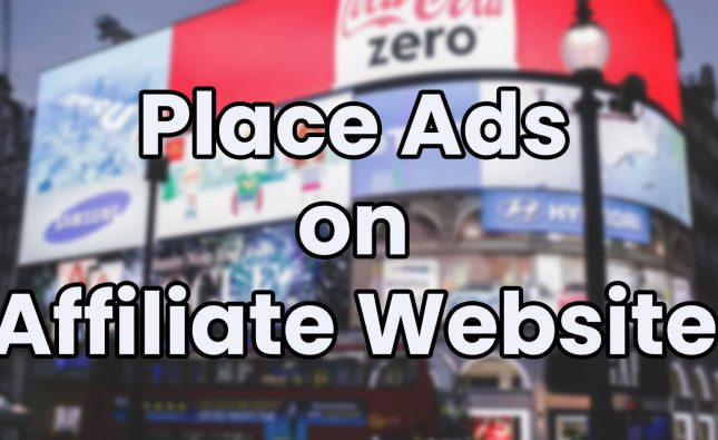 Place Ads on Affiliate Marketing Website