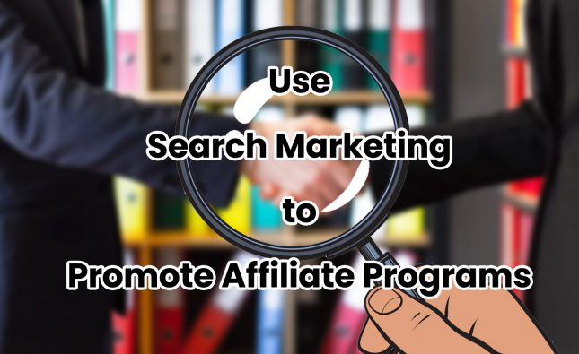Search Marketing to Promote Affiliate Programs