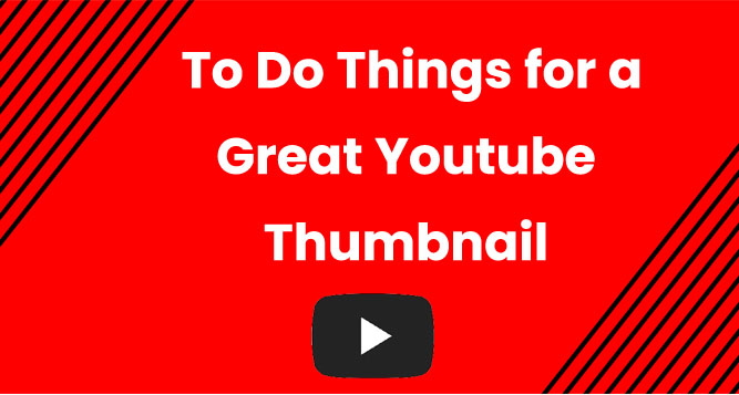 Importance of Thumbnails & To do things for a Great Youtube Thumbnail – Day 8